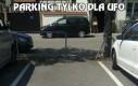 Parking tylko dla UFO
