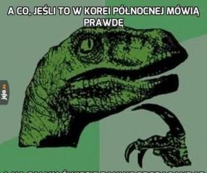 A co, jeśli to w Korei Północnej mówią prawdę