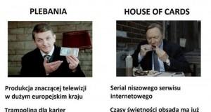 """Plebania"" vs ""House of Cards"""