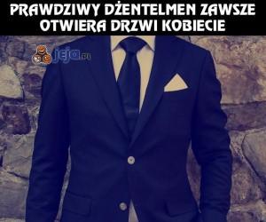 Nigdy na odwrót, bądź dżentelmenem!