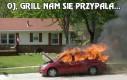 Oj, grill nam się przypala...