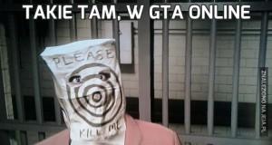 Takie tam, w GTA Online