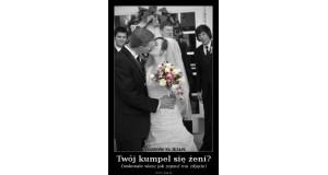 Twój kumpel się żeni?