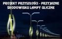 Projekt przyszłości - przyjazne środowisku lampy uliczne