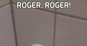 Roger, roger!