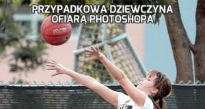 Przypadkowa dziewczyna ofiarą Photoshopa