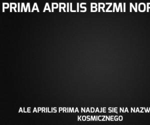 Prima Aprilis brzmi normalnie