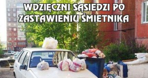 Wdzięczni sąsiedzi po zastawieniu śmietnika