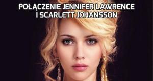 Połączenie Jennifer Lawrence i Scarlett Johansson