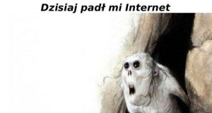 Dzisiaj padł mi Internet
