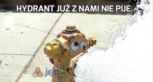 Hydrant już z nami nie pije...