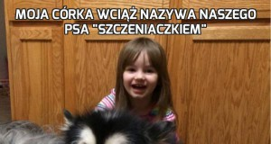 """Moja córka wciąż nazywa naszego psa """"szczeniaczkiem"""""""