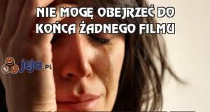 Nie mogę obejrzeć do końca żadnego filmu