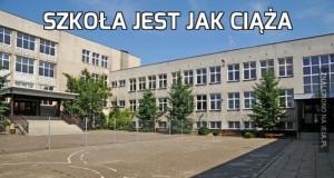 Szkoła jest jak ciąża