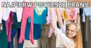 Najpierw powieszę pranie