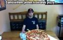 Zamówiłem jeden kawałek pizzy...