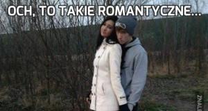 Och, to takie romantyczne...