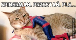 Spiderman, przestań, pls...