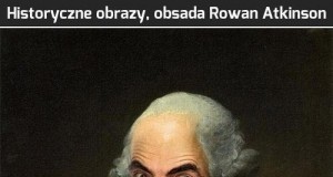 Historyczne obrazy, obsada Rowan Atkinson