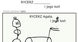 Problemy Rycerza Agaty