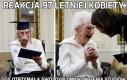 Reakcja 97 letniej kobiety