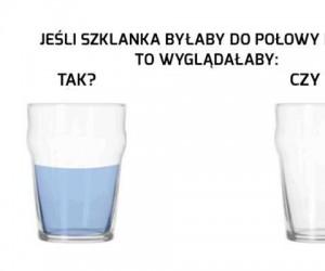 Ważne pytanie o szklankę