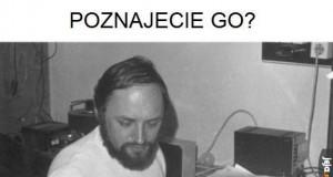 Poznajecie go?