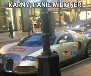 Karny, panie milioner!