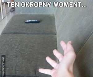 Ten okropny moment...