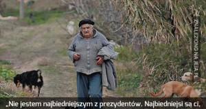 Prezydent Urugwaju - szlachetny człowiek!