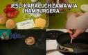 Jeśli karaluch zamawia hamburgera...