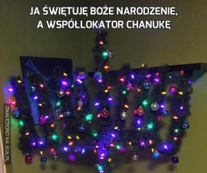 Ja świętuję Boże Narodzenie, a współlokator Chanukę