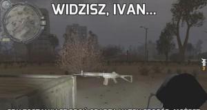 Widzisz, Ivan...