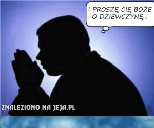 I proszę Cię Boże...
