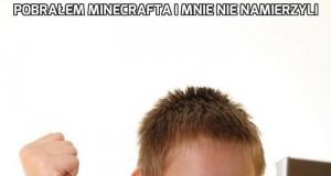 Pobrałem Minecrafta i mnie nie namierzyli
