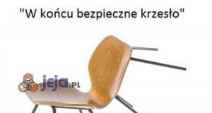 W końcu bezpieczne krzesło
