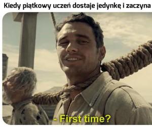 Zawsze musi być pierwszy raz