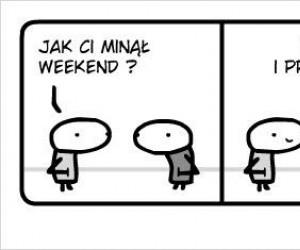 Jak Ci minął weekend?