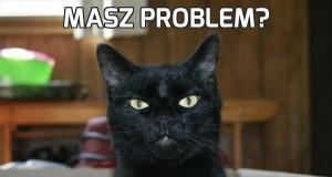Masz problem?
