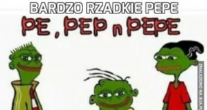 Bardzo rzadkie Pepe