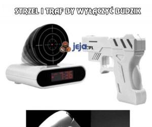 Strzel i traf by wyłączyć budzik