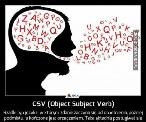 OSV (Object Subject Verb)