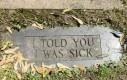 Mówiłem, że jestem chory