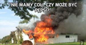 """""""Nie mamy Coli, czy może być Pepsi?"""""""