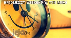 Najdłuższy weekend w tym roku
