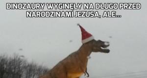 Dinozaury wyginęły na długo przed narodzinami Jezusa, ale...
