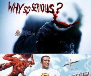 Why so serious?