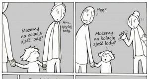 Jak można odmówić dziecku?!