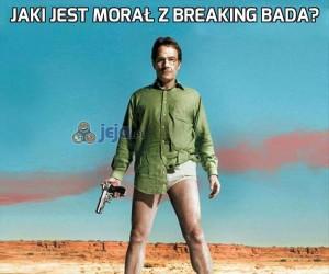 Jaki jest morał z Breaking Bada?