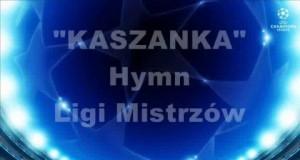 Prawdziwe słowa hymnu Ligi Mistrzów